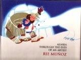 Alaska Through the Eyes of an Artist - Munoz, Rie