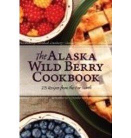 The Alaska Wild Berry Cookbook - Alaska Northwest Books