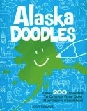 Alaska Doodles: Over 200 Doodles to Create Your Own Northern Frontier! - John Skewes