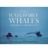 Alaska's Watchable Whales:,Humpback & Killer Whales - Kelley, Mark & Jans, Nick