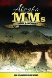 Alaska: The Land of M&Ms, ,Men and Money - Joanne Hawkins