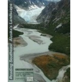 Reading Southeast Alaska's Landscape: How Bedrock Foundations, Glaciers, River and Sea Shape the Land - Richard Carstensen, Cathy Connor