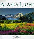 Alaska Light: Ideas and Images from a Northern Land - Heacox, Kim