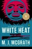 White Heat;,an Edie Kiglatuk Mystery - McGrath, M J