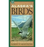 Alaska's Birds: A Guide to Selected Species (Alaska Pocket Guide) - Robert H. Armstrong