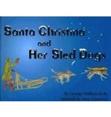 Santa Christina and her Sled Dogs<br />George W. Kelly