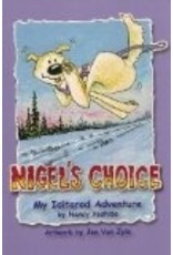 Nigel&#039;s Choice; My Iditarod Advaenture<br />