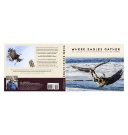 Where Eagles Gather; the Story of the Alaska Chilkat Bald Eagle Preserve - Ordonez, Joe