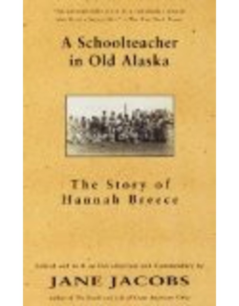 Schoolteacher in Old Alaska - Jacobs, Jane
