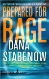 Prepared for Rage - Dana Stabennow