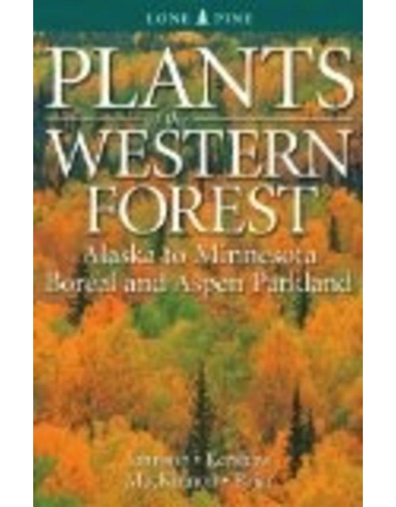 Plants of the Western Forest;,Alaska to Minnesota Boreal and Aspen Parkland  - Johnson/Kershaw/Pojar/MacKinno
