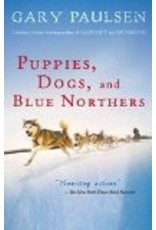 Puppies, Dogs, and Blue Northe - Gary Paulsen
