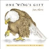 One Wing's Gift - Harris, Joan