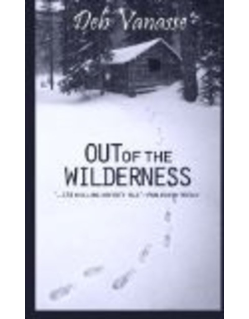Out of the Wilderness - Vanasse, Deb
