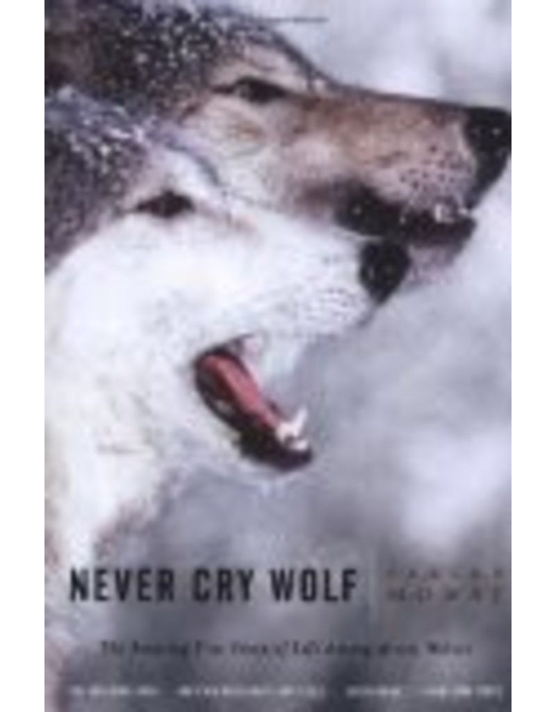 Never Cry Wolf - Mowat, Farley