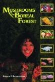 Mushrooms of the Boreal Forest - E. Bossenmaier