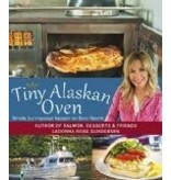 My Tiny Alaskan Oven; Cookbook & Stories - Gundersen, Ladonna Rose
