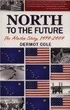 North to the Future - Dermot Cole