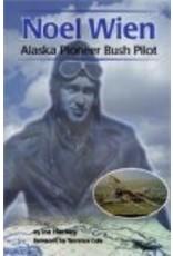 Noel Wien Alaska Pioneer Bush - Harkey, Ira