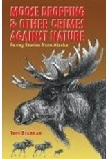 Moose Droppings & other Crimes against Nature - Brennan, Tom
