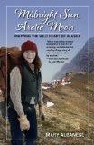 Midnight Sun, Arctic Moon - Mary Albanes