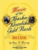 Music of the Alaska Klondike Gold Rush - Murray, Jean A.