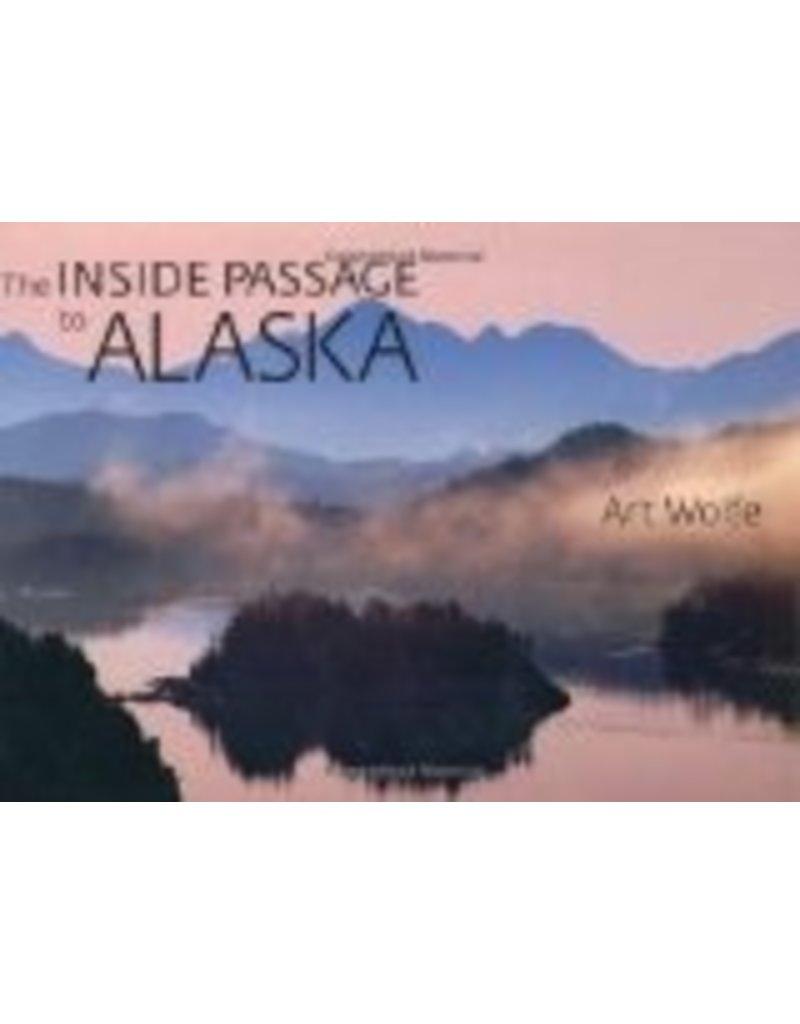 Inside Passage to Alaska, the - Art Wolfe