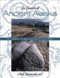 In Search of Ancient Alaska - Bielawski, Ellen