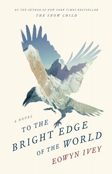 To the Bright Edge of the World (hc)- Ivey, Eowyn