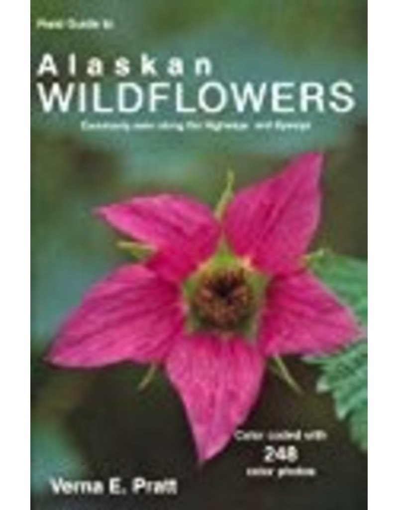 FG to Alaskan Wildflowers commonly seen along the highways and byways - Pratt, Verna E.