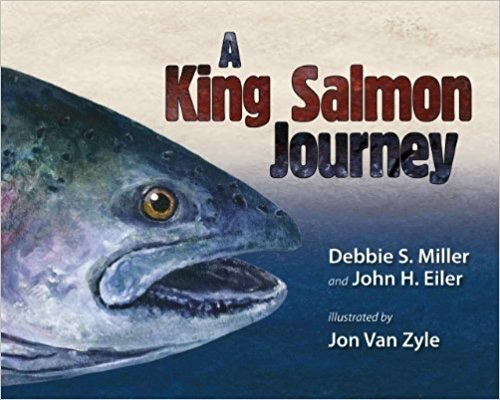 a King Salmon Journey - Miller, Debbie