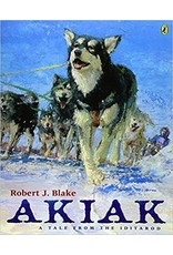 Akiak, a tale from the Iditarod - Blake, Robert J.