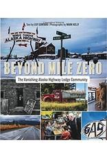 Beyond Mile Zero; the Vanishing Alaska Highway Lodge Community - Contard, Lily