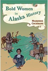 Bold Women in Alaska History - Marjorie Cochrane