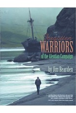 Forgotten Warriors of the Aleutian Campaign - Rearden, Jim