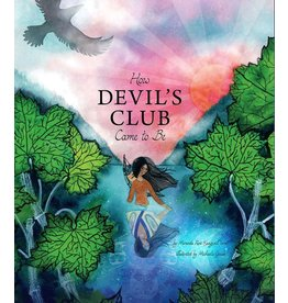 How Devil's Club Came to Be - Worl, Miranda