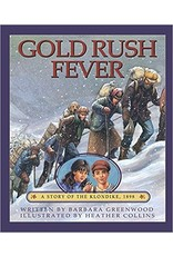 Gold Rush Fever: A Story of the Klondike, 1898 - Greenwood, Barbara & Collins,