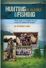 Hunting & Fishing in AK - Duane Lund