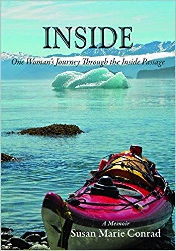 Inside; One Woman's Journey Through the Inside Passage - Conrad, Susan M