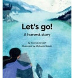 Let's Go! ; A Harvest story - Lindoff, Hannah