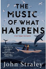 The Music of What Happens - Straley, John