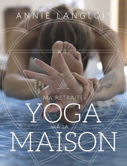 Livre - Ma retraite yoga à la maison