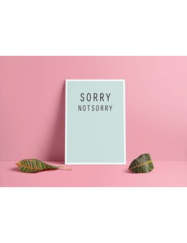 Fleur Maison Large Sorry Not Sorry Poster