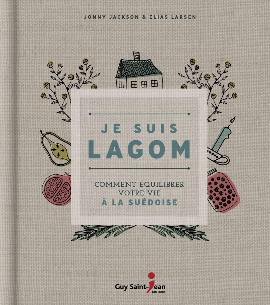 Éditions Guy Saint-Jean Je suis Lagom