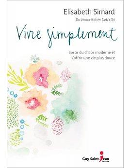 Éditions Guy Saint-Jean Livre Vivre Simplement