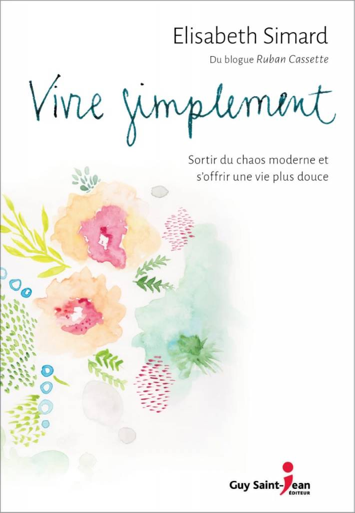 Éditions Guy Saint-Jean Vivre Simplement Book