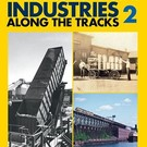 Kalmbach Books 12409 Industries Along the Tracks 2