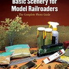 Kalmbach Books 12233 Basic Scenery for Model Railroaders