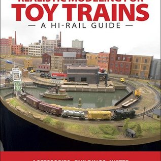 Kalmbach Books 108390 Realistic Modeling for Toy Trains: A Hi-rail Guide