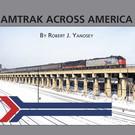 Morning Sun Books 5879 Amtrak Across America Book